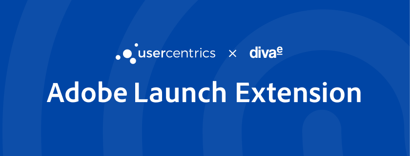 diva-e facilitates GDPR-compliant Consent Management with new Adobe Launch extension